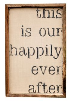 This is our happily ever after #quote #wall #art ღ