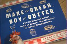 Make the Bread, Buy the Butter by Jennifer Reese. Livre de notre bibliothèque. Par lavietoutsimplement.com