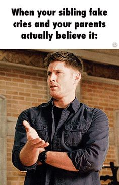 Jensen Ackles as Dean Winchester True Memes, Funny Relatable Memes, Funny Jokes, Jensen Ackles, Sam Dean, Dean Gif, Sibling Memes, Siblings Funny, Growing Up With Siblings