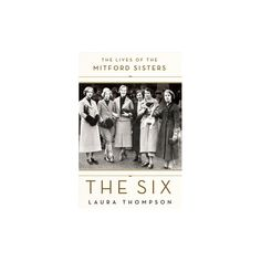 Six : The Lives of the Mitford Sisters (Hardcover) (Laura Thompson)