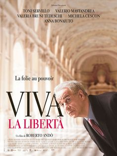 Viva La Libertà _ Roberto Andò _ 2014 _ Italie