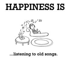 I love when an old song comes on and a flood of memories awaken. Even if it's not happy ones. Sometimes it's good to remember painful things. It helps us to not repeat history. Happy Moments, Happy Thoughts, Make Me Happy, Are You Happy, Wisdom Quotes, Me Quotes, Happiness Quotes, Happiness Is, Super Tramp