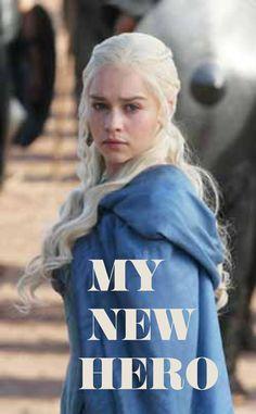 My New Hero #GameofThrones #Daenerys