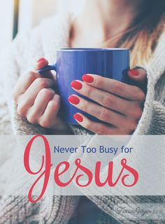 Never Too Busy for Jesus - Tricia Goyer Christian Devotions, Christian Encouragement, Bible Study Tips, Marriage Prayer, Follow Jesus, In God We Trust, Ten Minutes, Walk By Faith, Love The Lord