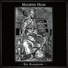 Machine Head - The Blackening awesome album