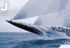 J Class These 140-foot designs competed for the America's Cup in Newport in the 1930's