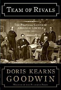 Team of Rivals: The Political Genius of Abraham Lincoln by Doris Kearns Goodwin (movie: Lincoln)