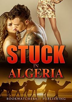 ROMANCE: FANTASY: Stuck in Algeria (Elena's Paranormal Short Story Series for Adults) (Part 2: Girl in a Dream),…