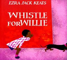 """""""Whistle for Willie"""" by Ezar Jack Keats"""