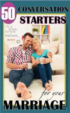 50 Conversation Starters for Couples: Great for date nights or for starting to get to know each other again!