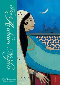 Barefoot Books, The Arabian Nights -- From Lebanese writer Wafa' Tarnowska and Spanish artist Carole Hénaff, this magnificent new edition of The Arabian Nights brings together famous and less familiar tales from A Thousand and One Nights and includes the frame story of Shahrazade and Shahriyar.