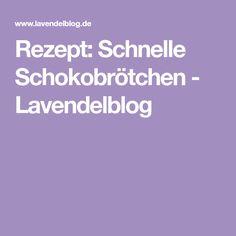 Rezept: Schnelle Schokobrötchen - Lavendelblog