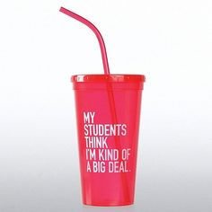 My Students Think I'm Kind of a Big Deal Value Tumbler