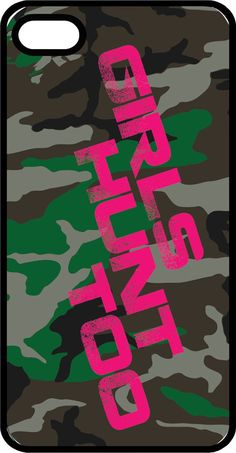 Girls Hunt Too Quote with Dark Colored Camo in Background iPhone Case for iPhone 4 or 4s - Rubber or Plastic Case Choices (1374) on Etsy, $14.97 CAD