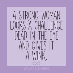 #quoteswelove #wisdom #fun #challenge #life #courage #woman #strength #cstring