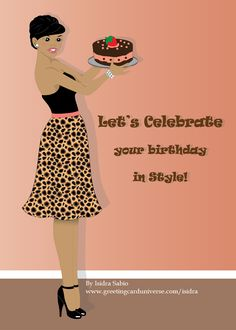 Happy Birthday Card for women- Beautiful black (African American) woman wearing leopard print skirt, black top and shoes, and pearl earrings holding a cake. Birthday Card for women, Afrocentric Card, African American Card.Original illustration by Isidra Sabio.