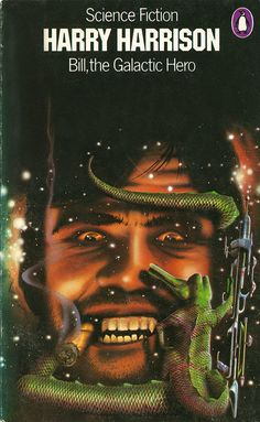 'Bill, the Galactic Hero' Cover by Mike Little ~ 1976