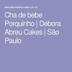 Cha de bebe Porquinho | Debora Abreu Cakes | São Paulo