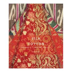 Silk & Cotton: Textiles from the Central Asia that Was, De Young; Holiday Gift Guide There were suzanis for the marriage bed; prayer mats; patchwork quilts; bridal ensembles; bags for tea, scissors, and mirrors; lovingly embroidered hats and bibs; and robes of every color and pattern.
