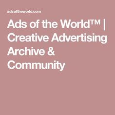 Ads of the World™ | Creative Advertising Archive & Community