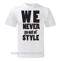We never go out of style T Shirt