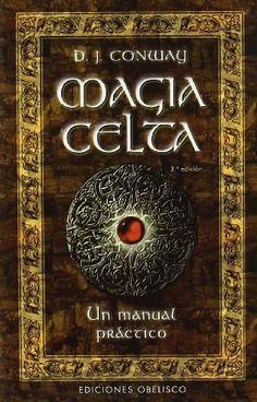 Magia Celta-Un manual práctico (MAGIA Y OCULTISMO) de D. J. CONWAY http://www.amazon.es/dp/8477209146/ref=cm_sw_r_pi_dp_-jeDub0C5EVQZ