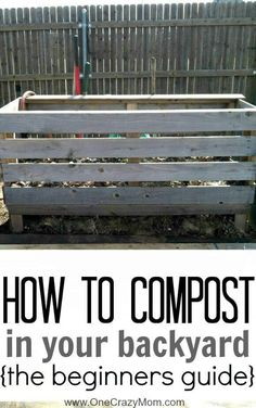 Here is your beginners guide on how to make compost at home. Composting at home isn't as hard as you might think. Learn how to make a compost pile. #onecrazymom