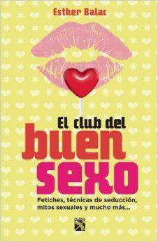 Descargar El club del buen sexo by Esther Balac – Descargar gratis libros y ebooks [PDF] [EPUB]