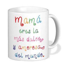 #Taza mamá eres la más dulce y amorosa del mundo ideal como #Regalo para el #Díadelamadre Visita nuestra tienda online: Powerprint.es