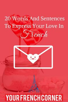 20 Words And Sentences To Express Your Love In French Love In French, French Class, French Words, French Lessons, Learn French Online, Learn To Speak French, Learning French For Kids, Teaching French, Learning Cards