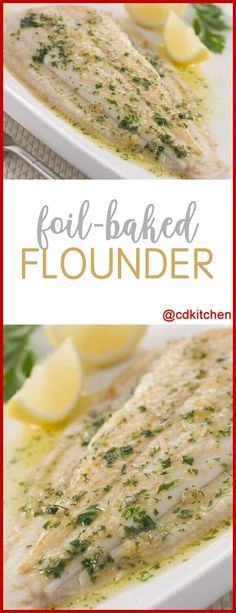 Foil-Baked Flounder - Flounder fillets are cooked in a foil packet with a butter sauce. Sealing the fish in the packet while cooking results in an ext.