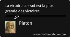 Citation Victoire, Soi & Grande (Platon - Phrase n°52735)