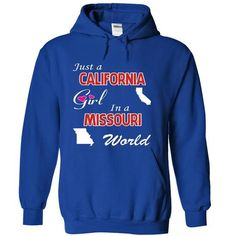 Cool Just a California Girl in a Missouri World Shirts & Tees