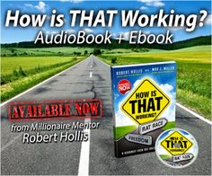 How is that working by Robert Hollis is everything he knows about building teams into over people - and you get your copy for free!