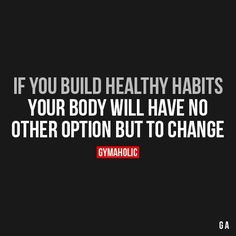 If You Build Healthy Habits