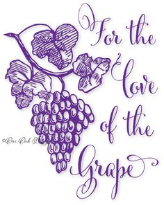 For the Love of the Grape Wine Typography Quote Saying svg Vector dxf, pdf, png, eps, jpg File for Cameo Silhouette & Cricut Vinyl Cut Print