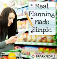 4 Steps to Plan Meals and a Healthy Grocery List (including printables) | via @SparkPeople #food #diet #nutrition #recipe