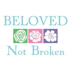 A women's retreat theme and speaker for your next event! www.belovednotbroken.com