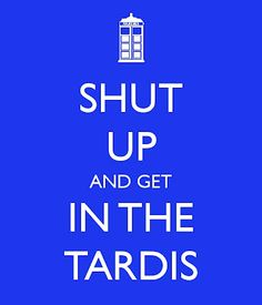 Doctor Who.only if David Tennant is the doctor The Doctor, Doctor Who, Eleventh Doctor, Keep Calm, Trust, Don't Blink, Geek Out, Matt Smith, Dr Who