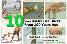 Life Hacks  http://designtaxi.com/news/359371/10-Useful-Life-Hacks-From-100-Years-Ago/
