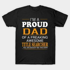 TITLE SEARCHER Dad Shirt - I'm A Proud Dad of Freaking Awesome TITLE SEARCHER T-Shirt  #birthday #gift #ideas #birthyears #presents #image #photo #shirt #tshirt #sweatshirt