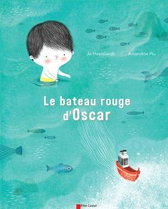 Le bateau rouge d'Oscar, Amandine Piu, auteur Jo Hoestlandt, Père Castor