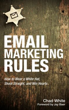 Email Marketing Rules: How to Burden a White Hat, Shoot Straight, and Win Hearts Business Marketing, Email Marketing, Internet Marketing, Business Hub, Good Books, Books To Read, Chad White, Best Email, Email Design