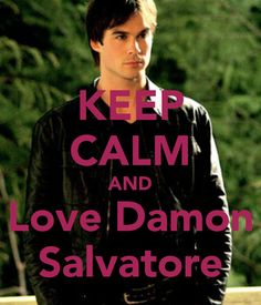 Damen Salvatore posters | KEEP CALM AND Love Damon Salvatore - KEEP CALM AND CARRY ON Image ...