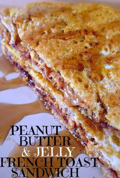 Peanut Butter & Jelly French Toast Sandwich! – Simply Taralynn