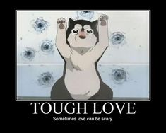 Tough Love - Sometimes love can be scary.