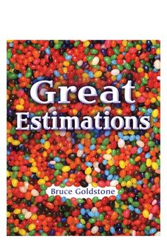 Great Estimations by Bruce Goldstone: Make estimating a game. Ages 7 -10yrs. $10.99 #Books #Kids #Great_Estimations #Bruce_Goldstone