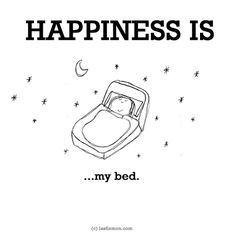 http://lastlemon.com/happiness/ha0040/ HAPPINESS IS: My bed.