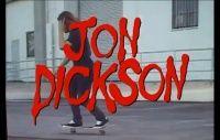 Vídeos The Deathwish Video Kill Tapes Jon Dickson -  O skatista Jon Dickson tinha um monte de sobras de filmagens do clássico The Deathwish Video, que não foram utilizadas na sua parte no lançamento, pois aqui estão algumas manobras pesadas.