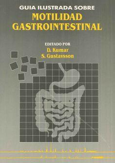 Guía ilustrada sobre motilidad gastrointestinal / editado por Devinder Kumar y Sven Gustavsson. HaroFarma, 1990.-----------------Doazón do Dr Lorenzo Abella